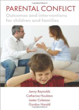 Download Parental Conflict: Outcomes & Interventions For Children & Families