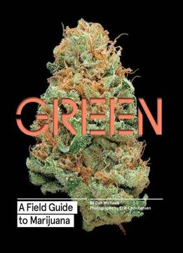 Download Green: A Field Guide To Marijuana
