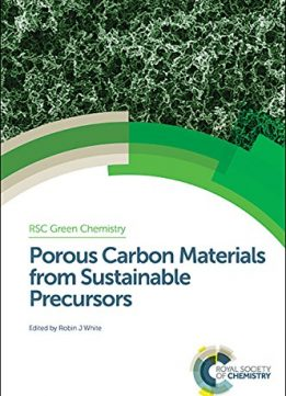 Download Porous Carbon Materials From Sustainable Precursors