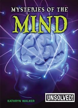 Download Mysteries Of The Mind (unsolved!)