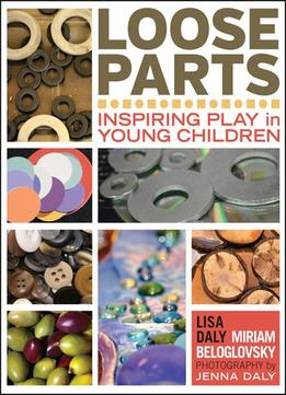 Download Loose Parts: Inspiring Play In Young Children