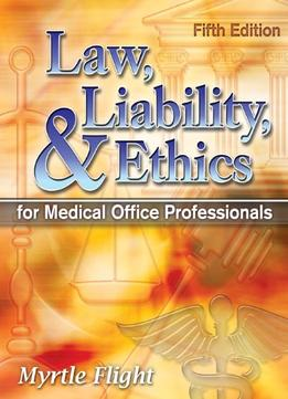 Download Law, Liability, & Ethics For Medical Office Professionals (5th Edition)