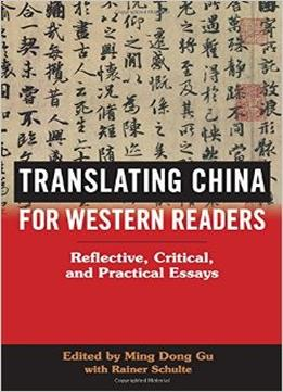 Download Translating China For Western Readers: Reflective, Critical, & Practical Essays