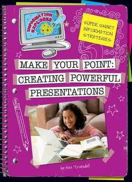 Download Make Your Point: Creating Powerful Presentations (information Explorer)