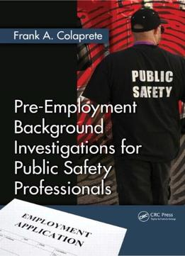 Download Pre-employment Background Investigations For Public Safety Professionals