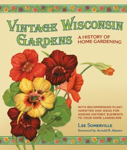 Download Vintage Wisconsin Gardens: A History of Home Gardening