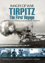 Tirpitz: The First Voyage (images Of War)
