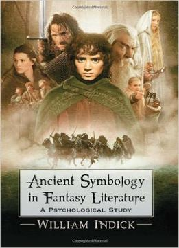Download Ancient Symbology In Fantasy Literature: A Psychological Study