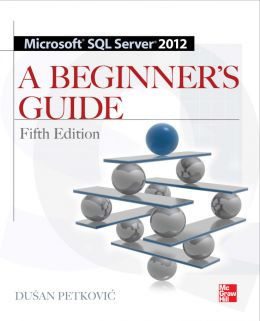 Download Microsoft SQL Server 2012: A Beginners Guide, Fifth Edition