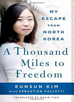 Download A Thousand Miles To Freedom: My Escape From North Korea