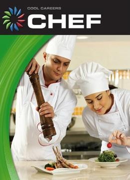 Download Chef (21st Century Skills Library: Cool Careers)