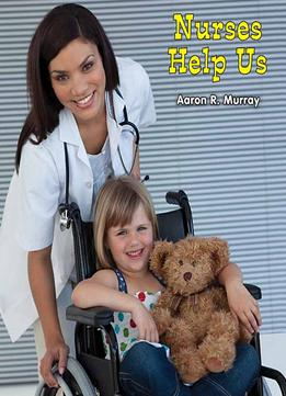 Download Nurses Help Us (all About Community Helpers)