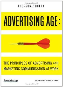 Download Advertising Age: The Principles Of Advertising & Marketing Communication At Work
