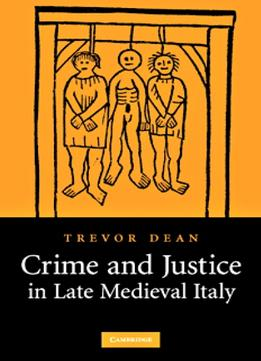 Download Crime & Justice In Late Medieval Italy