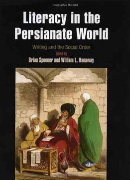 Download Literacy In The Persianate World: Writing & The Social Order
