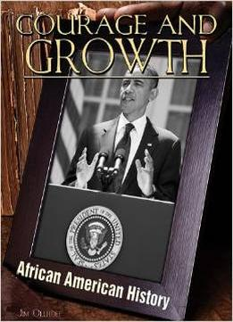 Download Courage & Growth (african-american History)