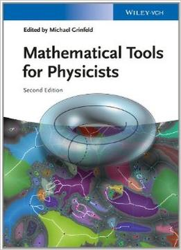 Download Mathematical Tools For Physicists, 2nd Edition