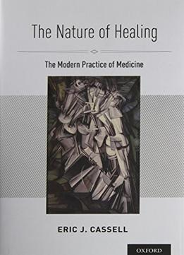 Download The Nature Of Healing: The Modern Practice Of Medicine