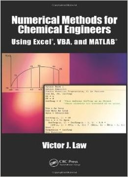 Download Numerical Methods For Chemical Engineers Using Excel, Vba, & Matlab