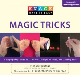 Download Knack Magic Tricks : A Step-by-Step Guide to Illusions, Sleight of Hand, & Amazing Feats
