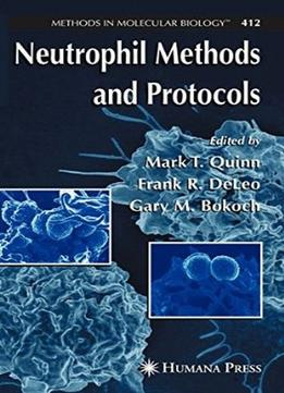 Download Neutrophil Methods & Protocols
