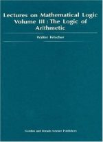 Lectures On Mathematical Logic Volume Iii The Logic Of Arithmetic