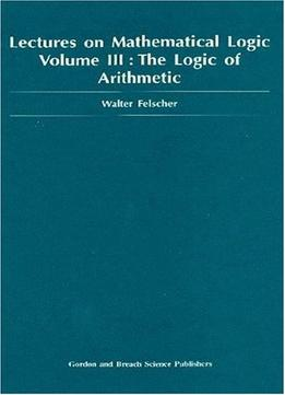 Download Lectures On Mathematical Logic Volume Iii The Logic Of Arithmetic