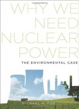 Download Why We Need Nuclear Power: The Environmental Case