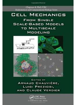Download Cell Mechanics: From Single Scale-based Models To Multiscale Modeling