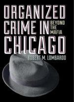Organized Crime In Chicago: Beyond The Mafia