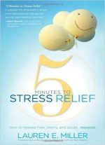 5 Minutes To Stress Relief: How To Release Fear, Worry, And Doubt…instantly