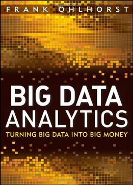 Download Big Data Analytics: Turning Big Data Into Big Money