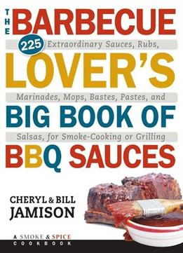 Download The Barbecue Lover's Big Book Of Bbq Sauces