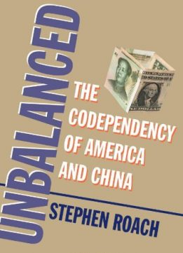 Download Unbalanced: The Codependency Of America & China