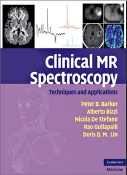 Download Clinical Mr Spectroscopy: Techniques & Applications