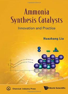 Download Ammonia Synthesis Catalysts: Innovation & Practice