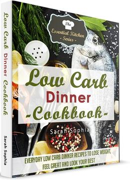 Download Low Carb Dinner Cookbook (Essential Kitchen Series)