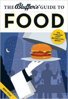 Download The Bluffer's Guide to Food (Bluffer's Guides)