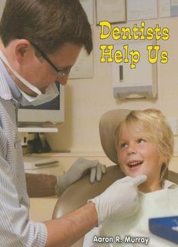 Download Dentists Help Us (all About Community Helpers)