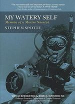 My Watery Self: Memoirs Of A Marine Scientist