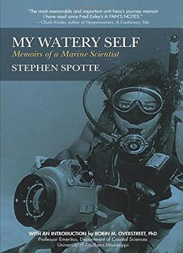 Download My Watery Self: Memoirs Of A Marine Scientist