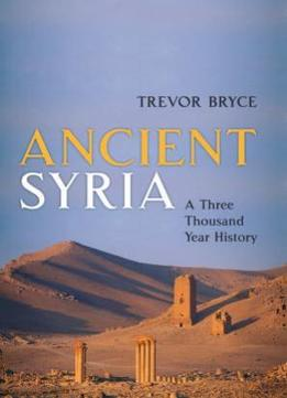 Download Ancient Syria: A Three Thousand Year History