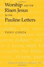 Worship And The Risen Jesus In The Pauline Letters