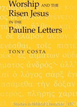 Download Worship & The Risen Jesus In The Pauline Letters
