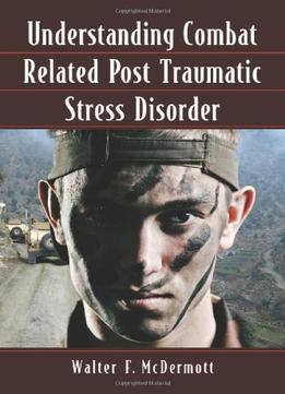 Download Understanding Combat Related Post Traumatic Stress Disorder