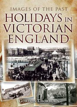 Download Holidays In Victorian England