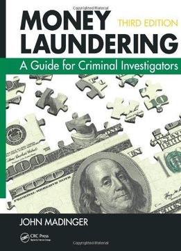 Download Money Laundering: A Guide For Criminal Investigators, Third Edition