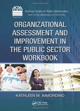 Download Organizational Assessment & Improvement In The Public Sector Workbook