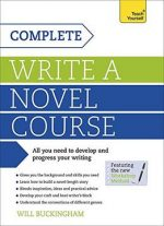 Write A Novel: A Complete Teach Yourself Course