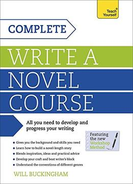 Download Write A Novel: A Complete Teach Yourself Course